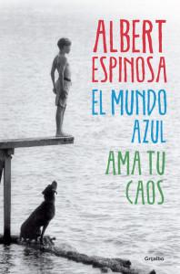 Descargar libro El mundo azul. Ama tu caos - Albert Espinosa