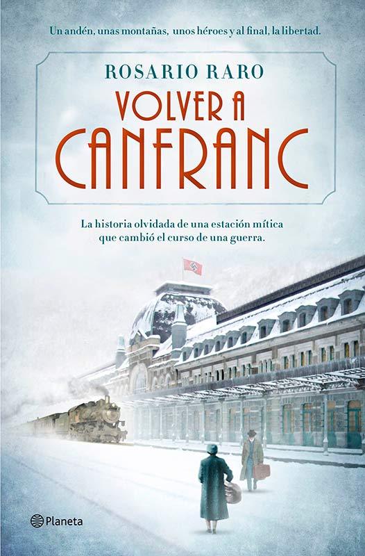 Descargar libro Volver a Canfranc - Rosario Raro - Epub