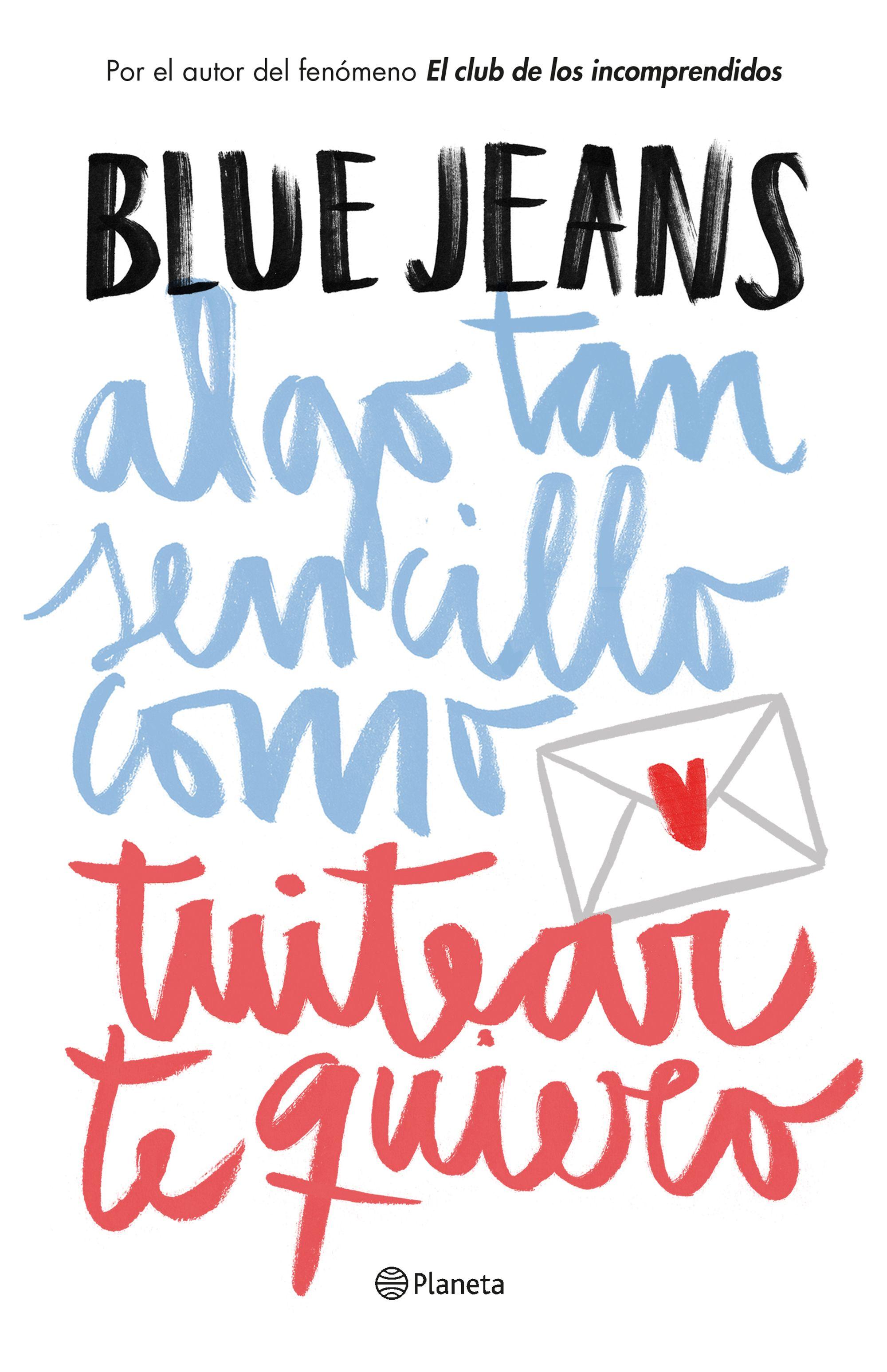 Descargar libro Algo tan sencillo como tuitear te quiero - Blue Jeans - Epub