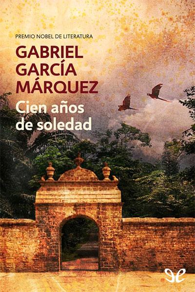 Descargar libro Cien años de soledad - Gabriel García Márquez - Epub