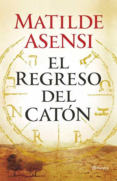Descargar libro El regreso del Catón - Matilde Asensi - Epub