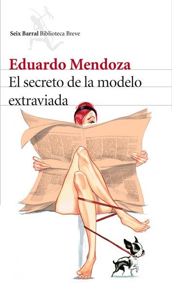 Descargar libro El Secreto De La Modelo Extraviada - Eduardo Mendoza - Epub