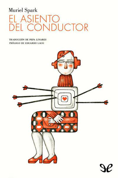 Descargar libro El asiento del conductor - Muriel Spark - Epub