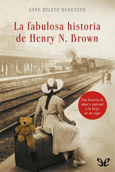 Descargar libro La fabulosa historia de Henry N. Brown - Anne Helene Bubenzer - Epub