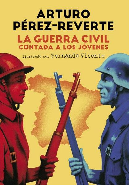 Descargar libro La guerra civil contada a los jóvenes Arturo Pérez-Reverte - Epub