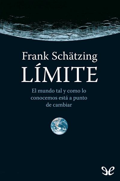 Descargar libro Límite - Frank Schätzing Español - Epub