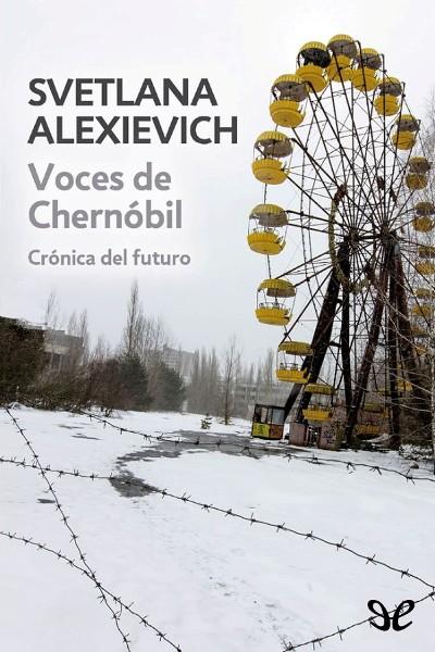 Descargar libro Voces de Chernóbil - Svetlana Alexievich - Epub