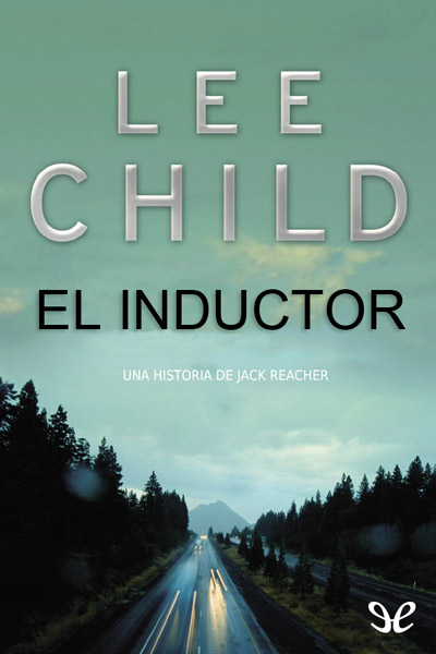 Descargar libro El inductor - Lee Child - Epub