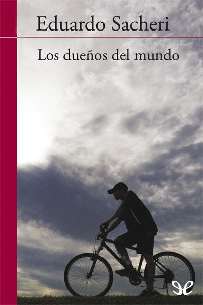 Descargar libro Los dueños del mundo - Eduardo Sacheri - Epub