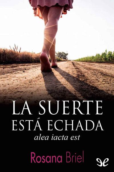 Descargar libro La suerte está echada - Rosana Briel - Epub