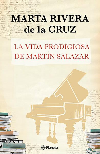 La vida prodigiosa de Martín Salazar - Marta Rivera de la Cruz - Kindle