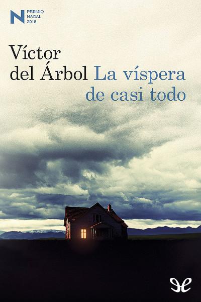 La víspera de casi todo - Víctor del Árbol