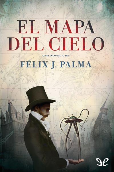El mapa del cielo - Félix J. Palma