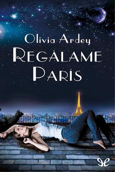 Descargar libro Regálame París - Olivia Ardey - Epub