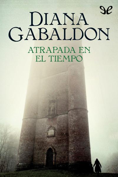 Descargar libro Atrapada en el tiempo - Diana Gabaldon