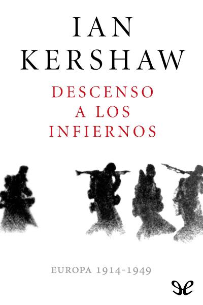 Descargar libro Descenso a los infiernos - Ian Kershaw