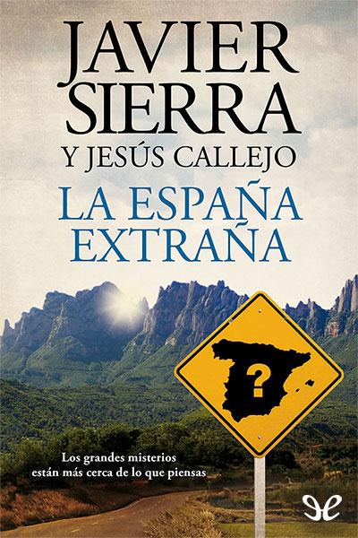 Descargar libro La España extraña - Javier Sierra & Jesús Callejo