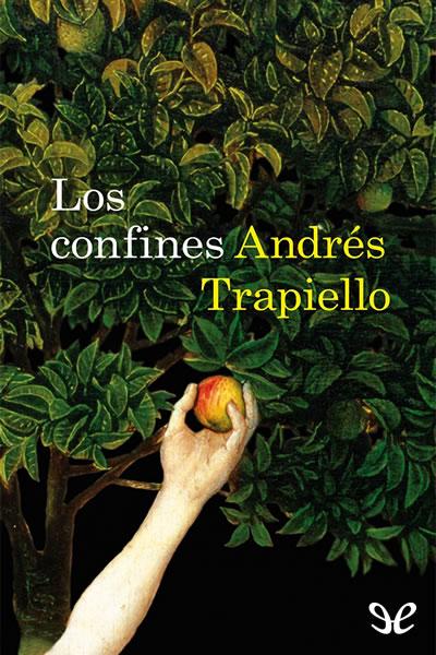 Descargar libro Los confines - Andrés Trapiello