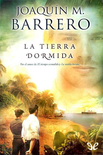 Descargar libro La tierra dormida - Joaquín M. Barrero