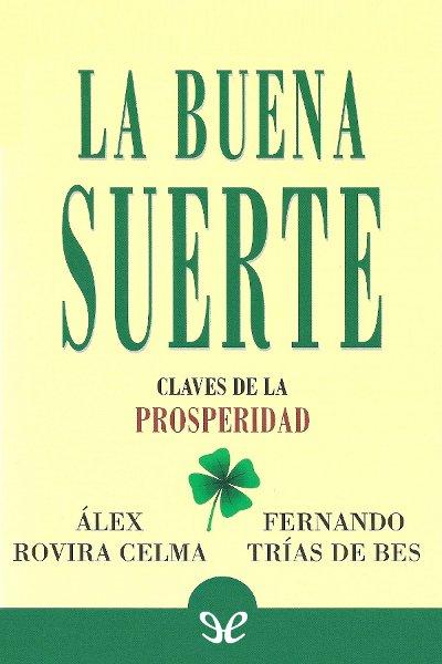 Descargar libro La Buena Suerte - Álex Rovira & Fernando Trías de Bes