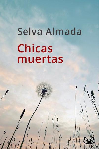 Descargar libro Chicas muertas - Selva Almada