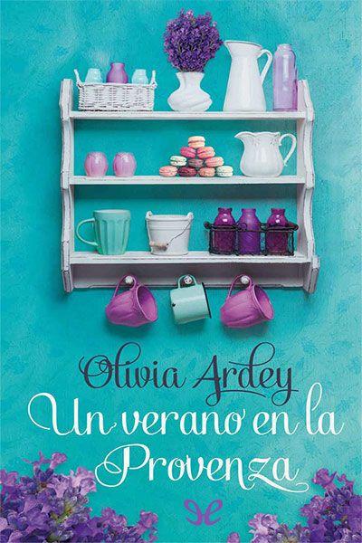 Descargar libro Un verano en la Provenza - Olivia Ardey