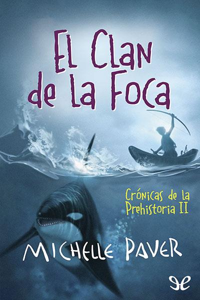 Descargar libro El Clan de la Foca - Michelle Paver