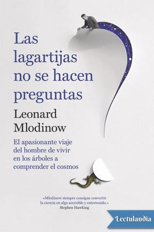 Descargar libro Las lagartijas no se hacen preguntas - Leonard Mlodinow