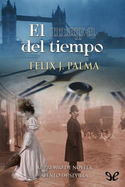 Descargar libro El mapa del tiempo - Félix J. Palma