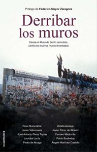 Derribar los muros: Desde el Muro de Berlín demolido, contra los nuevos muros levantados (Versión Kindle)