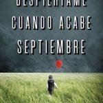 Despiértame cuando acabe septiembre (Thriller y suspense) Versión Kindle de Mónica Rouanet
