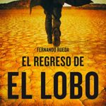 El regreso de El Lobo de Fernando Rueda (Versión Kindle)