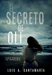 El secreto de Oli de Luis A. Santamaría (Versión Kindle)
