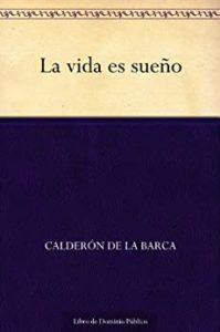 La vida es sueño de Calderón de la Barca (Versión Kindle)