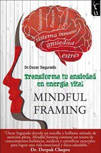Mindful: Transforma tu ansiedad en energía vital de Óscar Segurado (Versión Kindle)