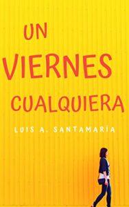 Un viernes cualquiera de Luis A. Santamaría (Versión Kindle)