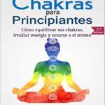 Chakras para Principiantes: Cómo equilibrar sus chakras, irradiar energía y sanarse a sí mismo de Tai Morello (Versión Kindle)