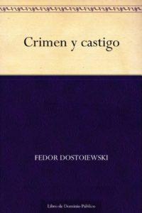Crimen y castigo de Fedor Dostoiewski (Versión Kindle)
