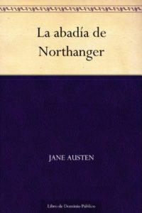 La abadía de Northanger de Jane Austen (Versión Kindle)