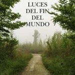Luces del fin del mundo de Vicente Tomás Górriz (Versión Kindle)