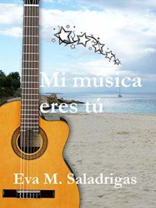 Mi música eres tú de Eva M. Saladrigas (Versión Kindle)