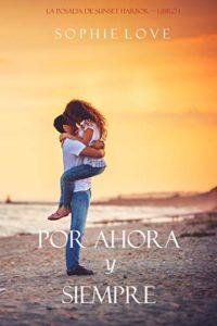 Por Ahora y Siempre de Sophie Love (Versión Kindle)