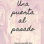 Una puerta al pasado de Patricia González Rojo (Versión Kindle)