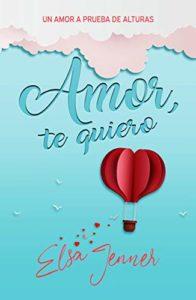 Amor, te quiero de Elsa Jenner (Versión Kindle)