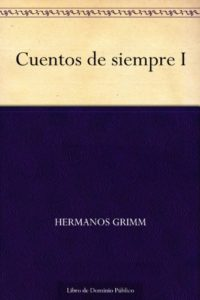 Cuentos de siempre I de Hermanos Grimm (Versión Kindle)