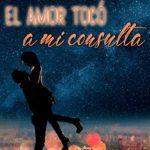 El amor tocó a mi consulta de Luna Austin (Versión Kindle)