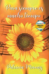 Para siempre es mucho tiempo de Patricia Morenz (Versión Kindle)