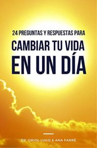 24 Preguntas y respuestas para cambiar tu vida en un día de Oriol Lugo y  Ana Farré (Versión Kindle)