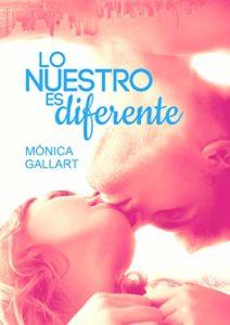 Lo nuestro es diferente de Mónica Gallart (Versión Kindle)