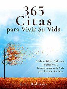 365 Citas para Vivir Su Vida de I. C. Robledo (Versión Kindle)